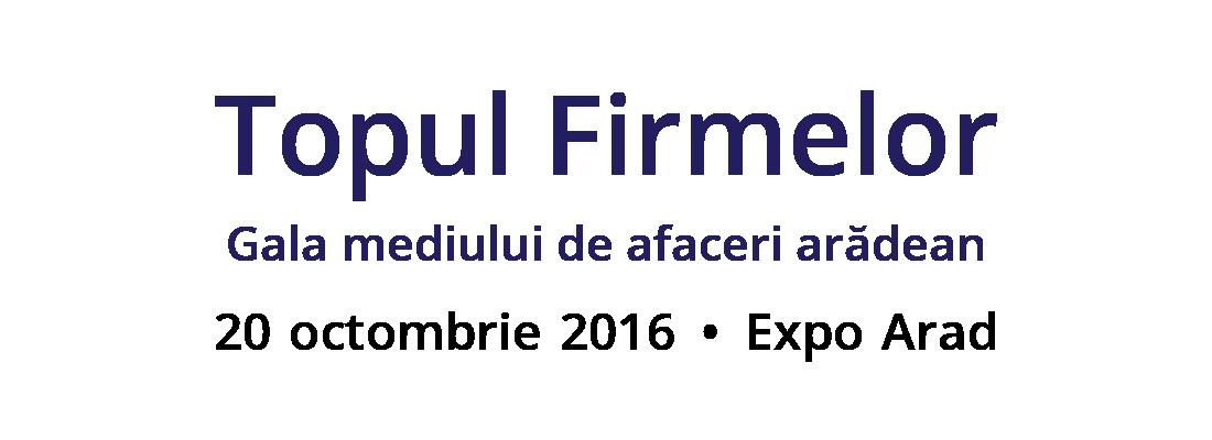 Topul Firmelor Gala mediului de afaceri arădean - 20 octombrie 2016 - Expo Arad
