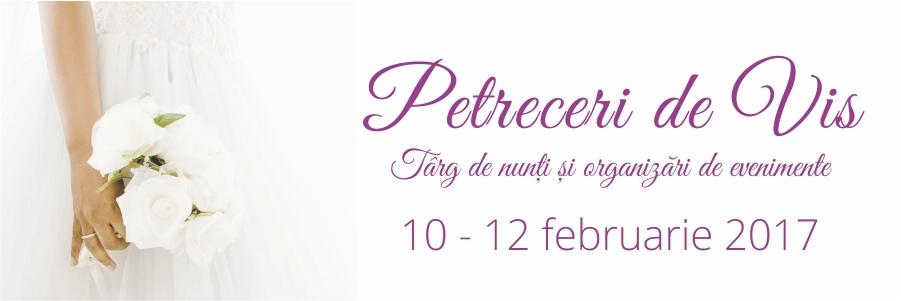 Petreceri De Vis, Târg de nunți și organizări de evenimente 10 - 12 februarie 2017